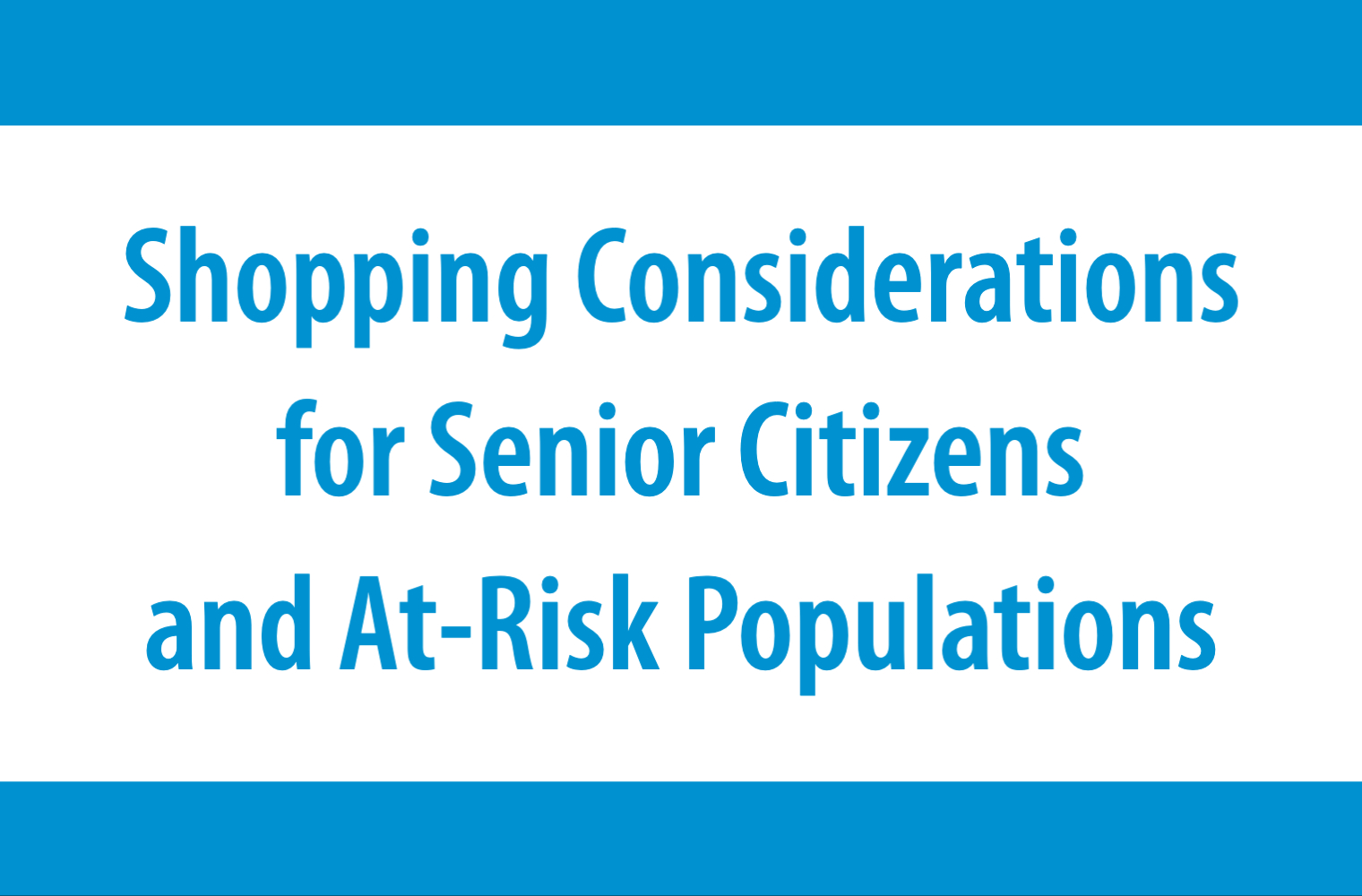 Shopping Considerations for Senior Citizens and At-Risk Populations